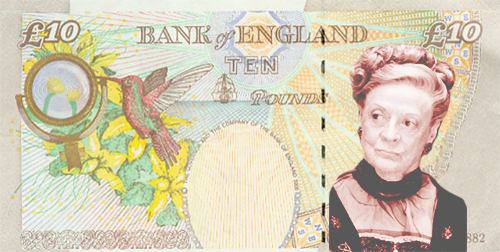 Bank Note Maggie Smith Downton